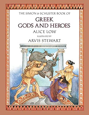 The Simon & Schuster Book of Greek Gods and Heroes 9780027613902