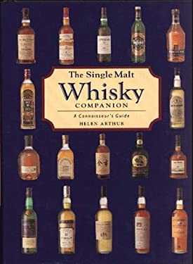 The Single Malt Whiskey Companion: A Connoisseur's Guide