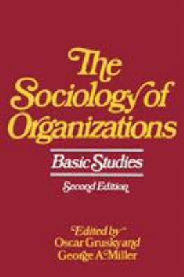 The Sociology of Organizations: Basic Studies 9780029129302