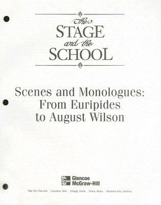 The Stage and the School: Scenes and Monologues: From Euripides to August Wilson