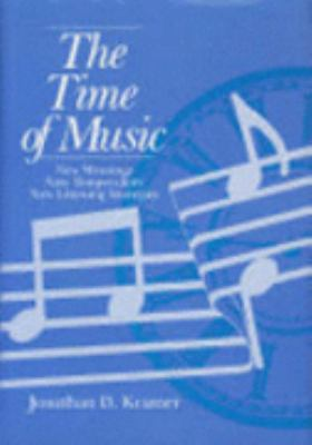 The Time of Music: New Meanings, New Temporalities, New Listening Strategies