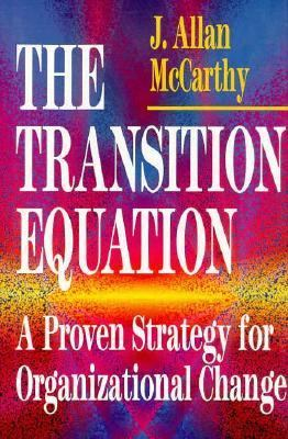 The Transition Equation: A Proven Strategy for Organizational Change