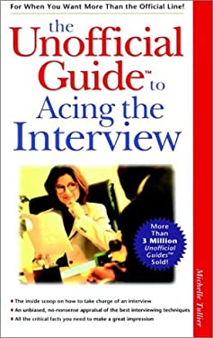The Unofficial Guide Small TM/Small to Acing the Interview