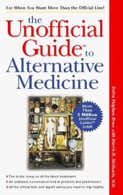 The Unofficial Guide to Alternative Medicine