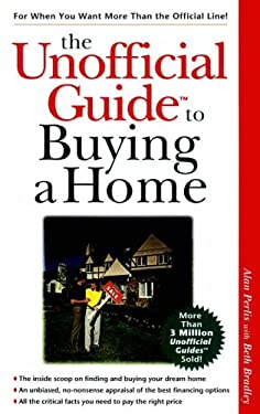 The Unofficial Guide to Buying a First Home