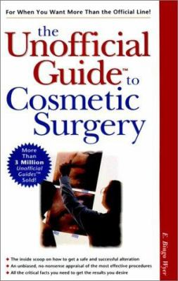 The Unofficial Guide to Cosmetic Surgery