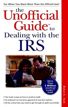 The Unofficial Guide to Dealing with the IRS