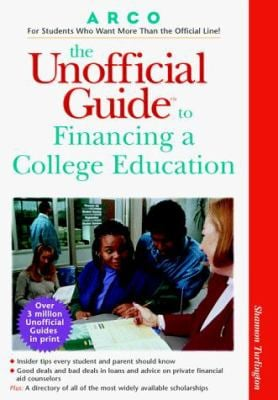 The Unofficial Guide to Financing a College Education