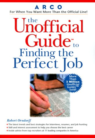 The Unofficial Guide to Finding the Perfect Job