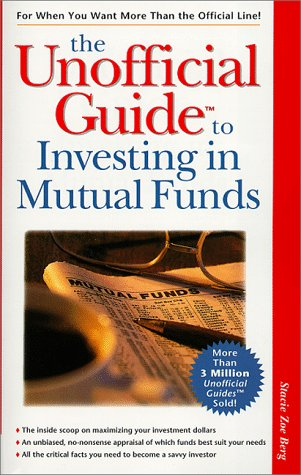 The Unofficial Guide to Investing in Mutual Funds