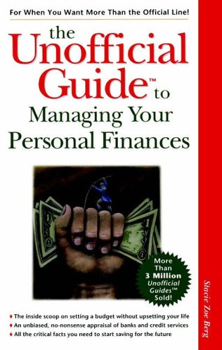 The Unofficial Guide to Managing Your Personal Finances