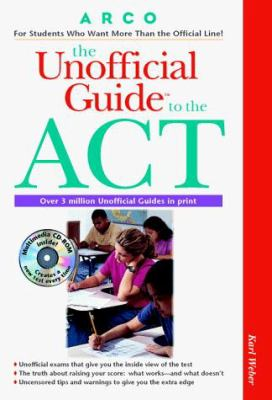 The Unofficial Guide to the ACT [With Arco Crash Course for the SAT, PSAT & ACT]