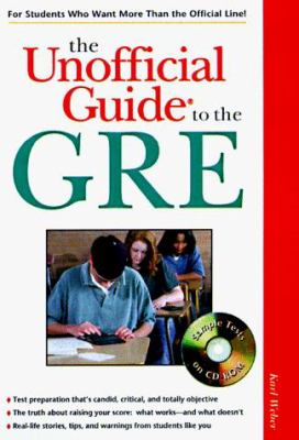 The Unofficial Guide to the GRE [With *]
