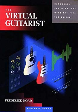 Virtual Guitarist: Hardware, Software and Websites for the Guitarist
