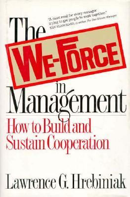 The We-Force in Management: How to Build and Sustain Cooperation
