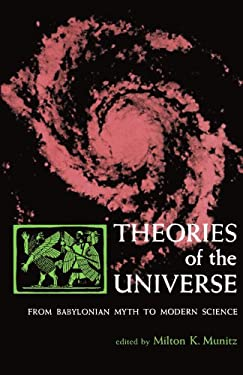 Theories of the Universe: From Babylonian Myth to Modern Science