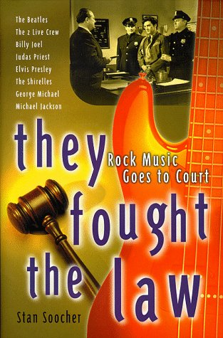 They Fought the Law: Rock Music Goes to Court