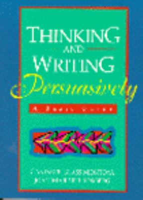 Thinking and Writing Persuasively: A Basic Guide