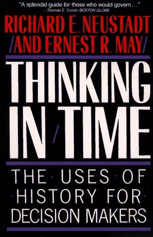 Thinking in Time: The Uses of History for Decision Makers 9780029227916