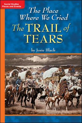 Timelinks: Grade 5, Approaching Level, the Place Where We Cried: The Trail of Tears (Set of 6)