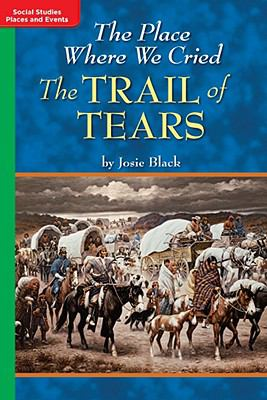 Timelinks: Grade 5, on Level, the Place Where We Cried: The Trail of Tears (Set of 6)