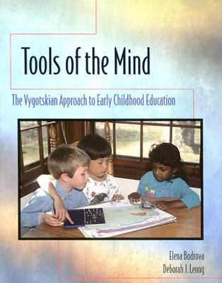 Tools of the Mind: A Vygotskian Approach to Early Childhood Education 9780023698743