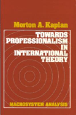 Towards Professionalism in International Theory: Macrosystem Analysis