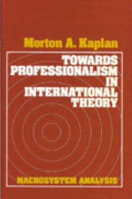 Towards Professionalism in International Theory: Macrosystem Analysis