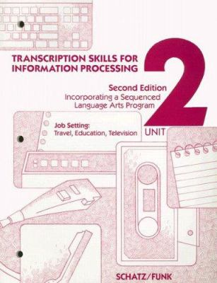 Transcription Skills for Information Processing, Unit 2: Incorporating a Sequenced Language Arts Program 9780028001135