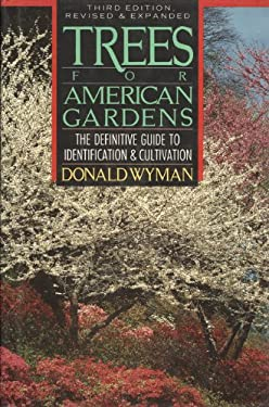 Trees for American Gardens: The Definitive Guide to Identification and Cultivation