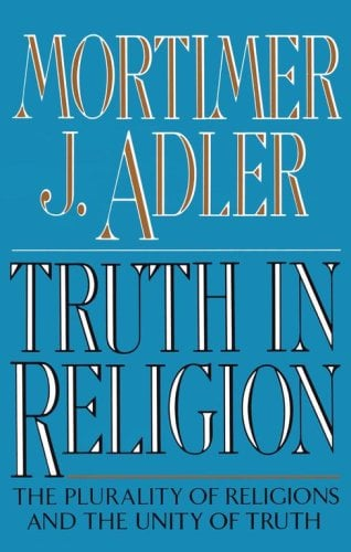Truth in Religion: The Plurality of Religions and the Unity of Truth, an Essay in the Philosophy of Religion 9780020641407