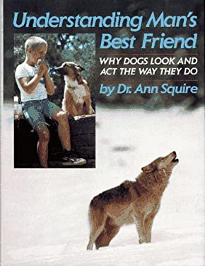 Understanding Man's Best Friend: Why Dogs Look and Act the Way They Do