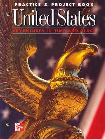 United States Practice & Project Book, Grade 5: Adventures in Time and Place