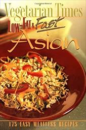 Vegetarian Times Low-Fat & Fast Asian