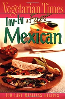 Vegetarian Times Low-Fat & Fast Mexican