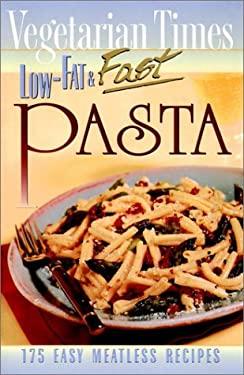 Vegetarian Times Low-Fat & Fast Pasta