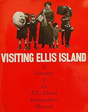 Visiting Ellis Island: A Souvenir of the Ellis Island Immigration Museum