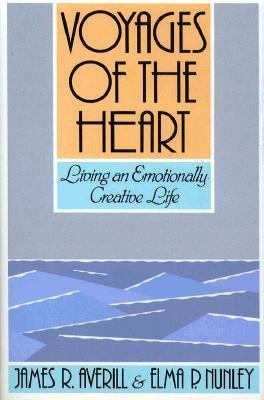 Voyages of the Heart: Living an Emotionally Creative Life