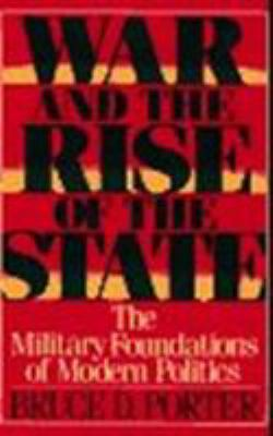 War and the Rise of the State: The Military Foundations of Modern Politics