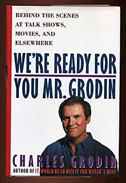 We're Ready for You, Mr. Grodin: Behind the Scenes at Talk Shows, Movies, and Elsewhere