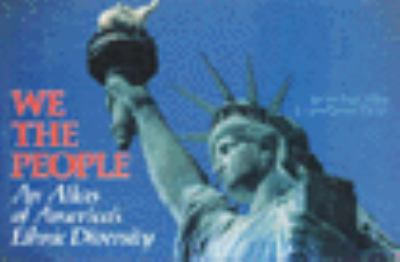 We the People: Atlas of American Ethnic Diversity 9780029014202