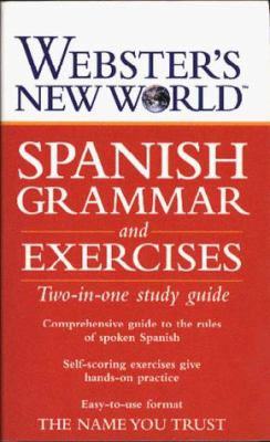 Webster's New World Spanish Grammar and Exercises