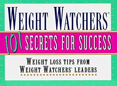 Weight Watchers 101 Secrets for Success: Weight Loss Tips from Weight Watchers Leaders, Staff, and Members