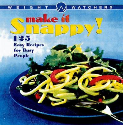 Weight Watchers Make It Snappy: 125 Easy Recipes for Busy People