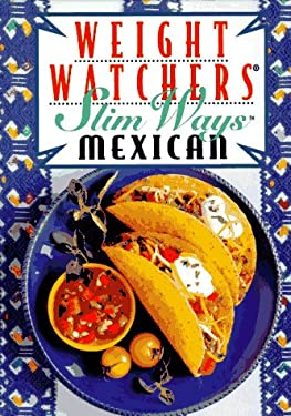 Weight Watchers Slim Ways: Mexican