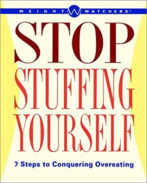 Weight Watchers Stop Stuffing Yourself: 7 Steps to Conquering Overeating 9780028627595