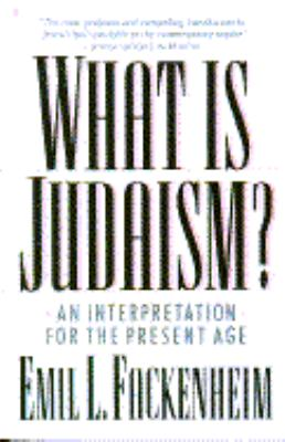 What Is Judaism?: An Interpretation for the Present Age