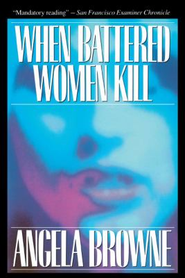 When Battered Women Kill 9780029038819