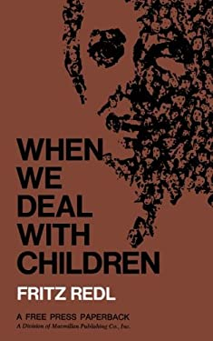 When We Deal with Children: Selected Writings