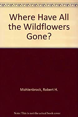 Where Have All the Wildflowers Gone?